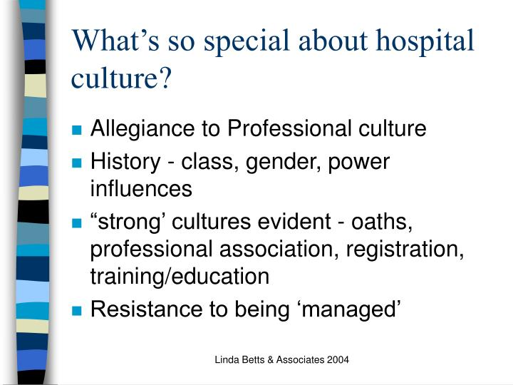What's so special about hospital culture?