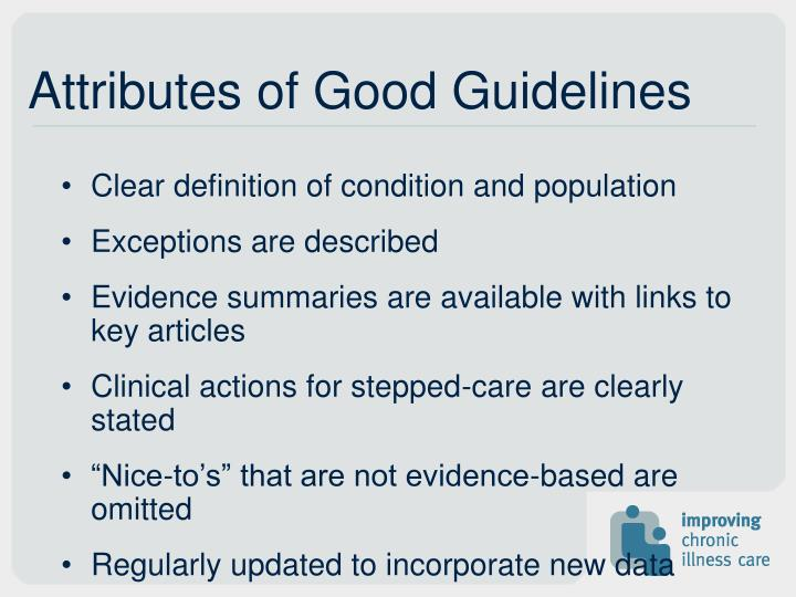 Attributes of Good Guidelines