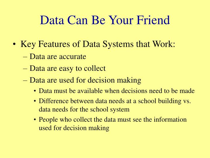 Data can be your friend