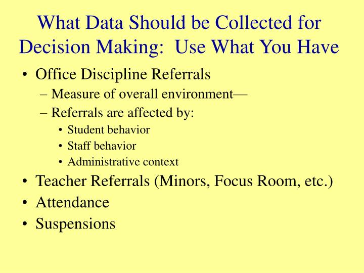 What Data Should be Collected for Decision Making:  Use What You Have
