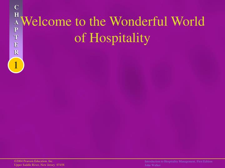 Welcome to the wonderful world of hospitality
