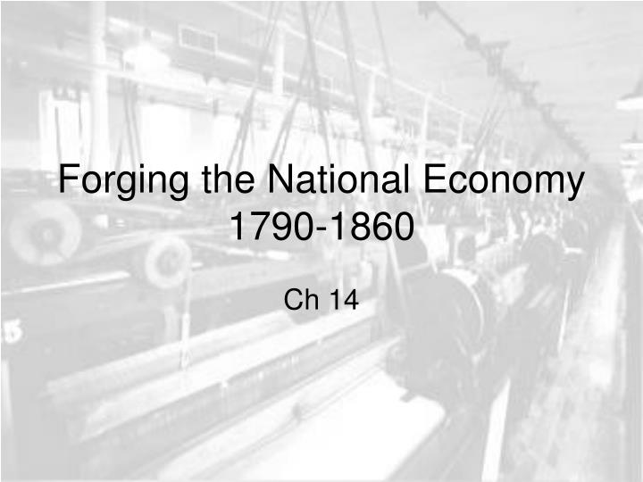 forging the national economy 1790 1860