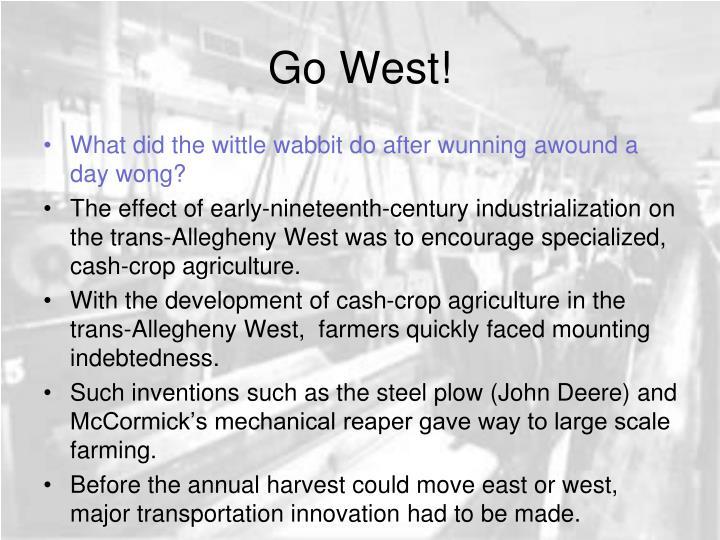 Go West!