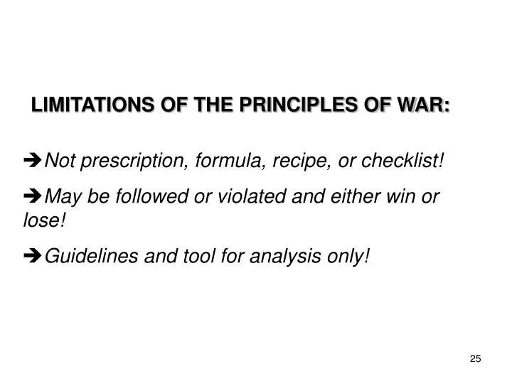 LIMITATIONS OF THE PRINCIPLES OF WAR: