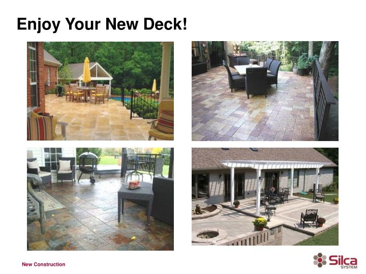 Enjoy Your New Deck!