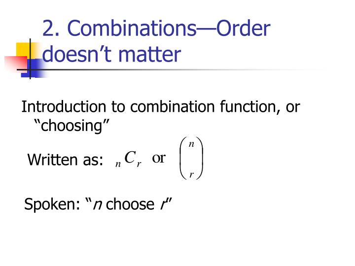 2. Combinations—Order doesn't matter