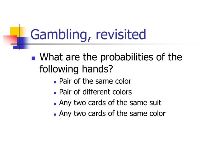 Gambling, revisited