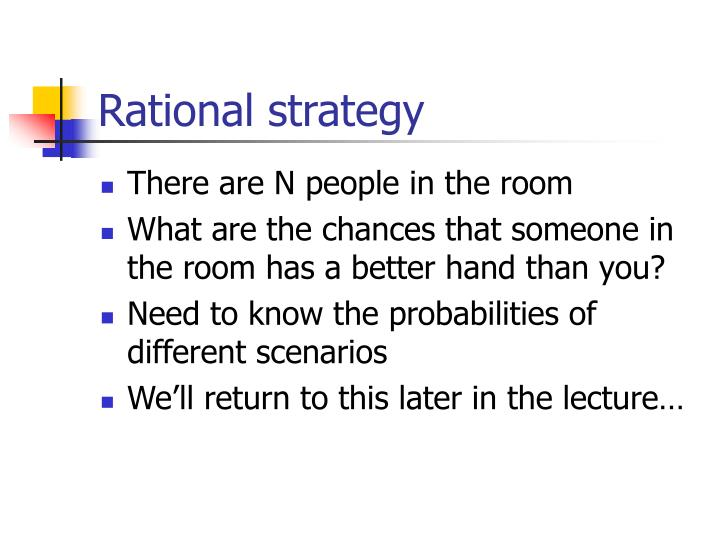 Rational strategy