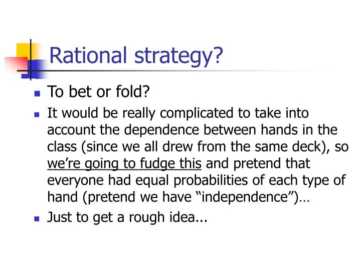 Rational strategy?
