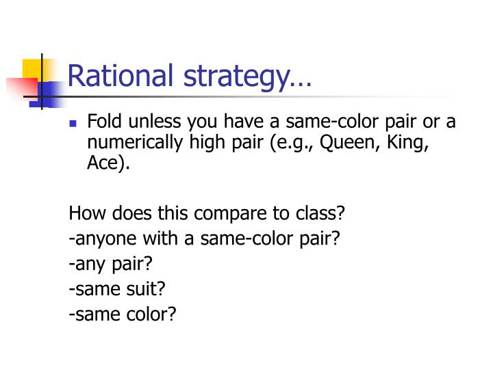 Rational strategy…