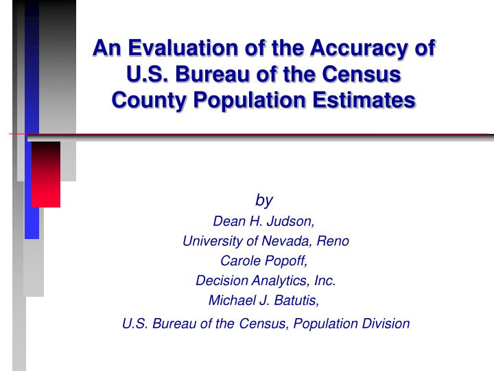 An evaluation of the accuracy of u s bureau of the census county population estimates