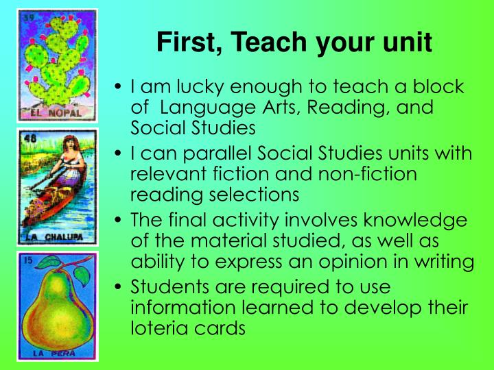 First, Teach your unit