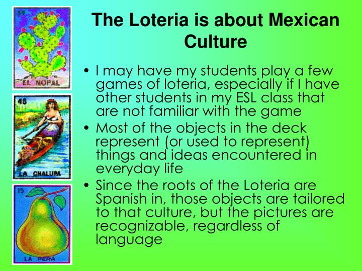 The Loteria is about Mexican Culture