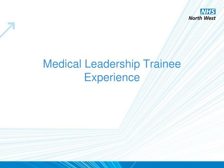 Medical Leadership Trainee Experience