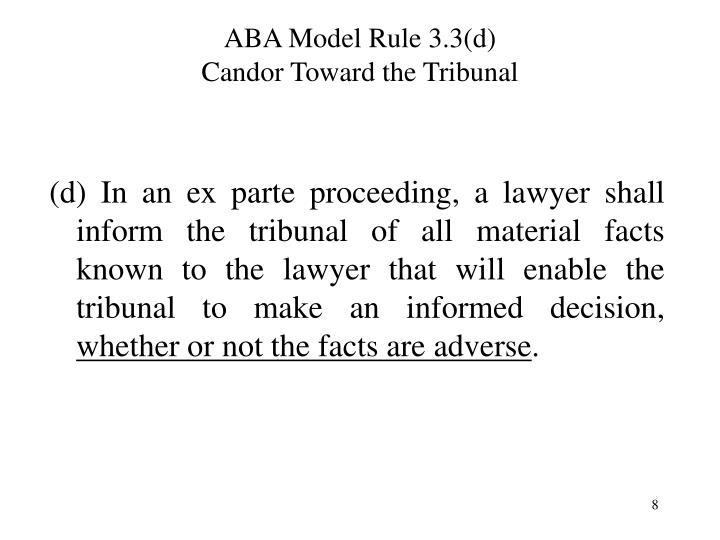 ABA Model Rule 3.3(d)