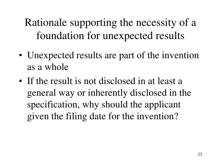 Rationale supporting the necessity of a foundation for unexpected results