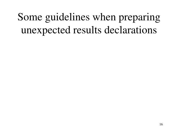 Some guidelines when preparing unexpected results declarations