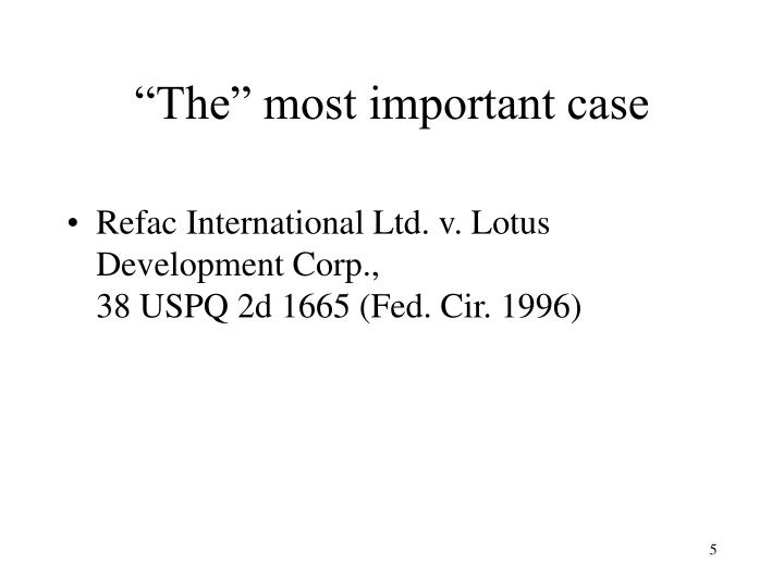 """""""The"""" most important case"""