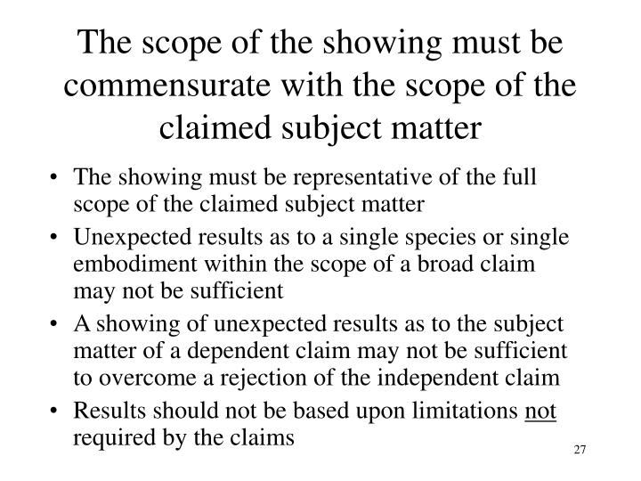 The scope of the showing must be commensurate with the scope of the claimed subject matter