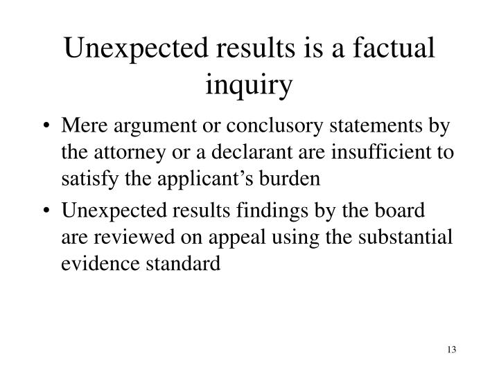 Unexpected results is a factual inquiry