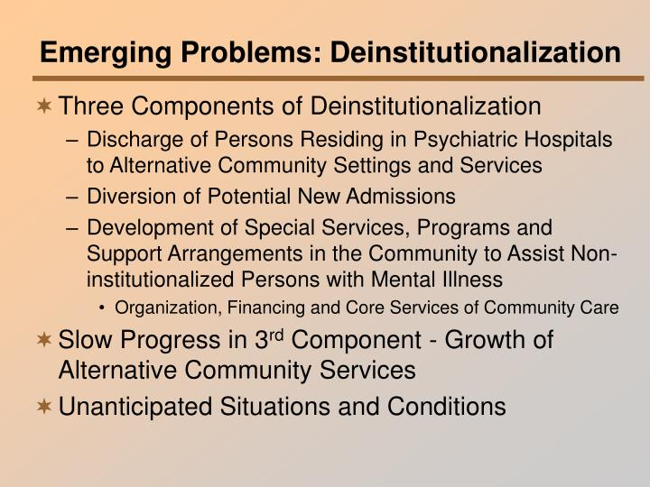 Emerging Problems: Deinstitutionalization