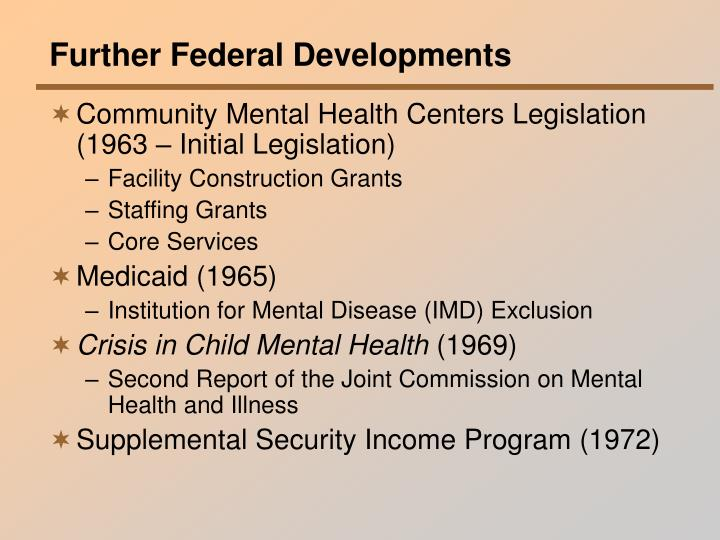 Further Federal Developments