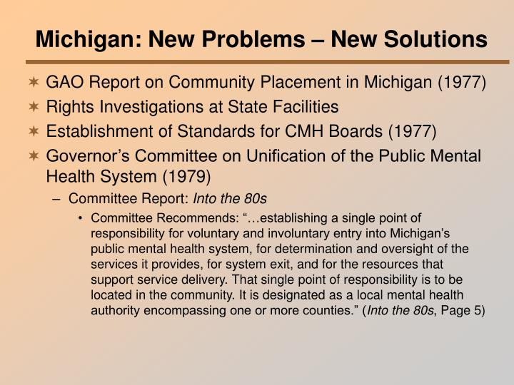 Michigan: New Problems – New Solutions