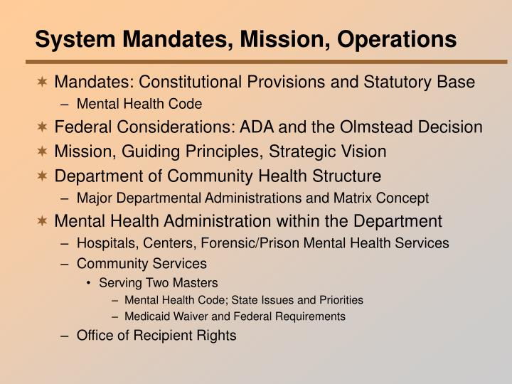 System Mandates, Mission, Operations