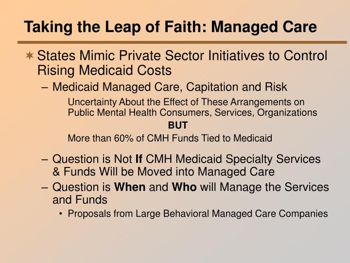 Taking the Leap of Faith: Managed Care