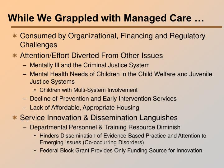 While We Grappled with Managed Care …