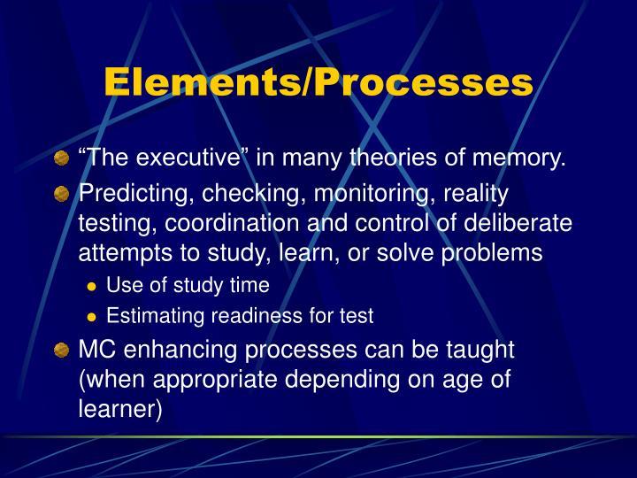 Elements/Processes