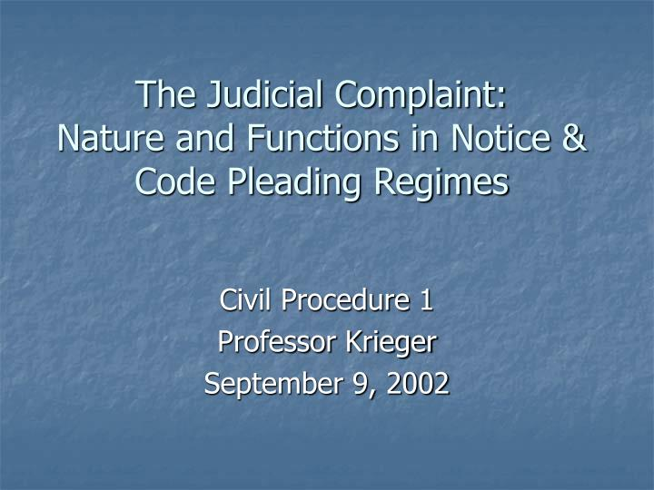 the judicial complaint nature and functions in notice code pleading regimes