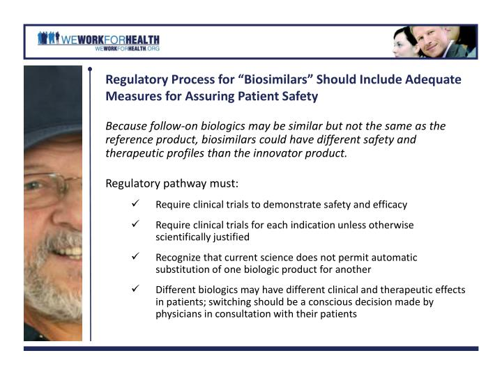 "Regulatory Process for ""Biosimilars"" Should Include Adequate Measures for Assuring Patient Safety"