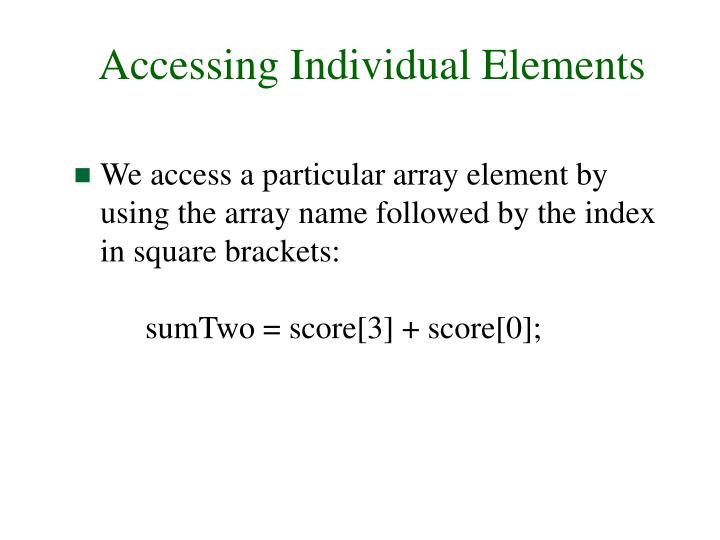 Accessing Individual Elements