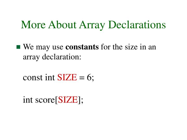 More About Array Declarations