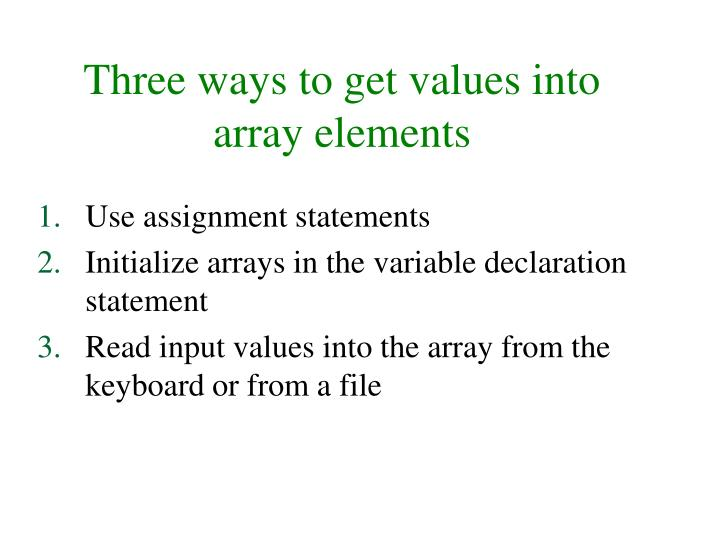 Three ways to get values into array elements