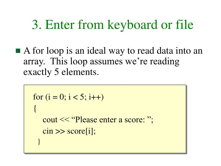 3. Enter from keyboard or file