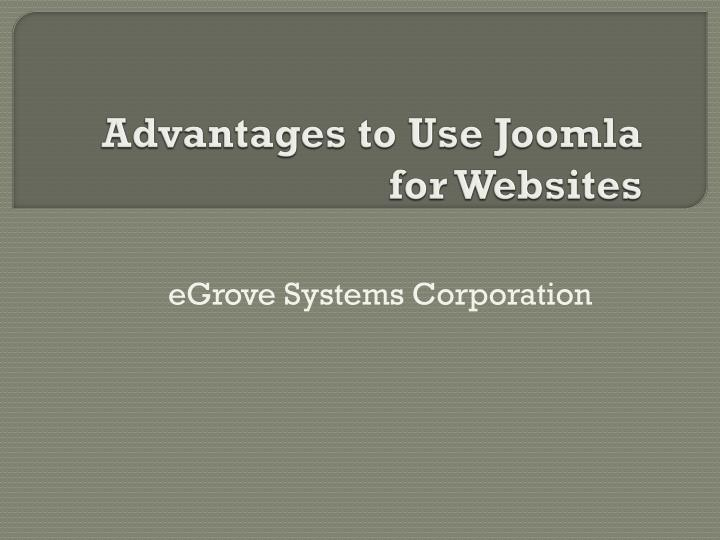 Advantages to use joomla for websites