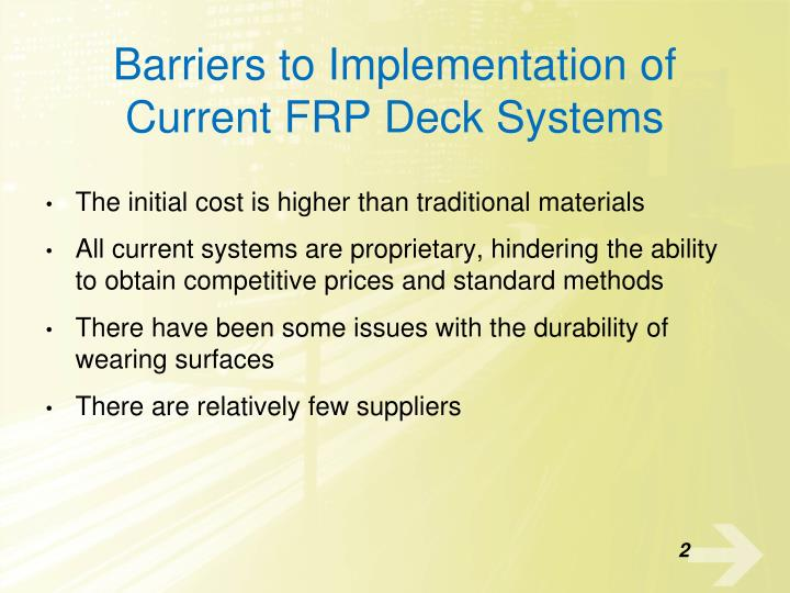 Barriers to implementation of current frp deck systems