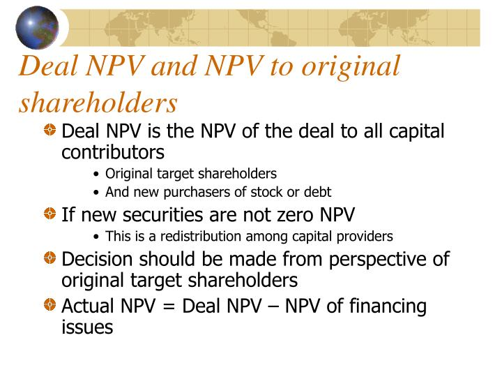 Deal NPV and NPV to original shareholders