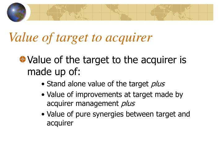 Value of target to acquirer