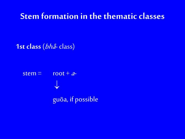 Stem formation in the thematic classes