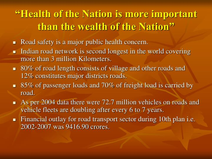 """""""Health of the Nation is more important than the wealth of the Nation"""""""