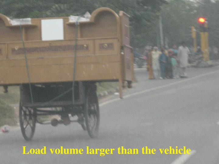 Load volume larger than the vehicle