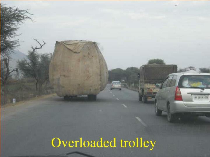 Overloaded trolley