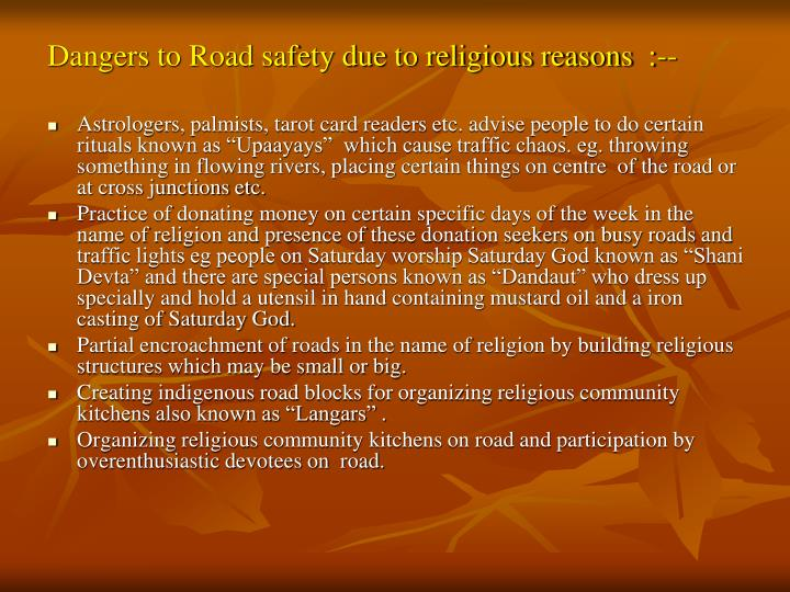 Dangers to Road safety due to religious reasons  :--