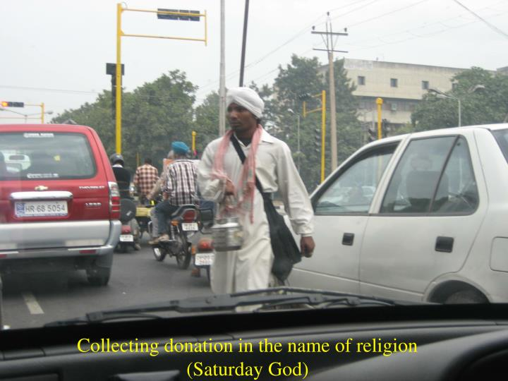 Collecting donation in the name of religion (Saturday God)