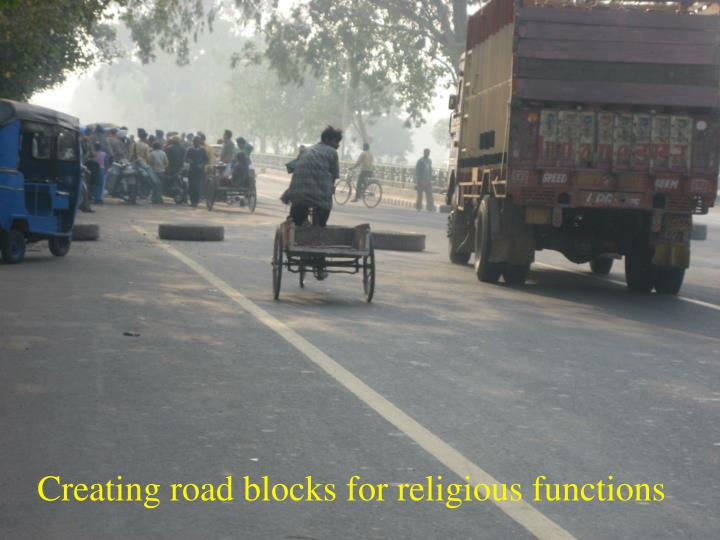 Creating road blocks for religious functions