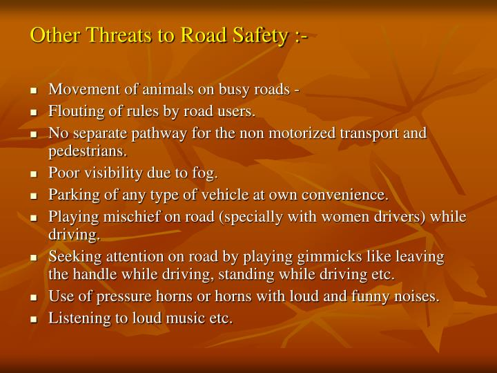 Other Threats to Road Safety :-