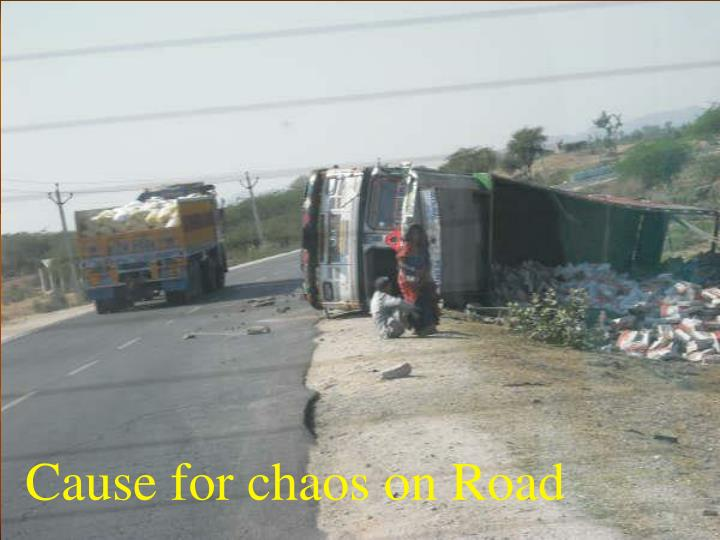 Cause for chaos on Road